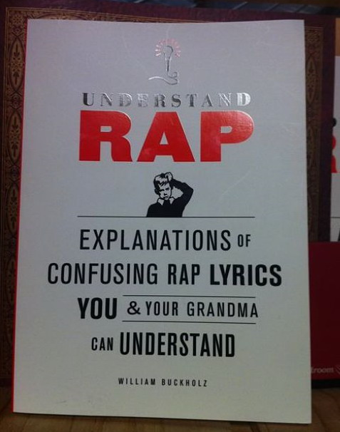 Understand Rap: Explanations of Confusing Rap Lyrics You and Your Grandma Can Understand book cover