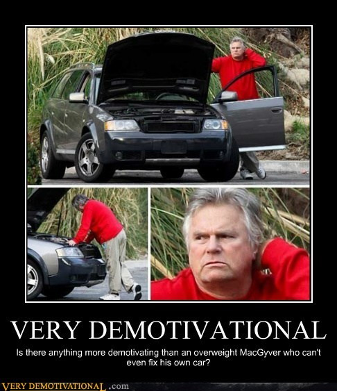 MacGyver car trouble motivational poster