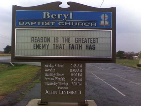 Reason is the greatest enemy that faith has