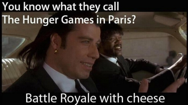 You know what they call The Hunger Games in Paris?