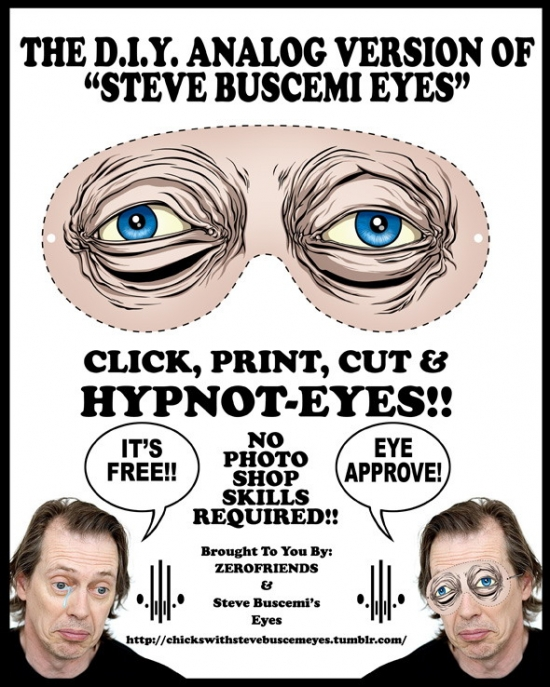 http://pics.blameitonthevoices.com/042011/small_diy%20steve%20buscemi%20eyes.jpg