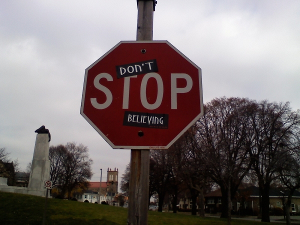 Don't stop believeing Stop sign